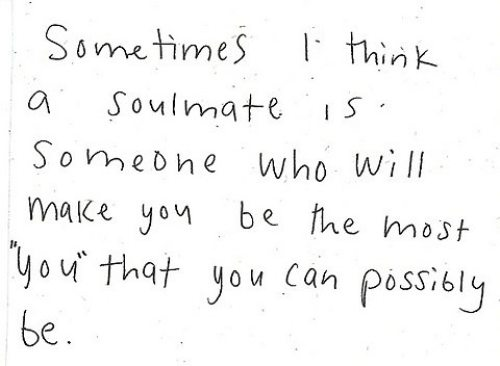 soulmate is someone who will make you be