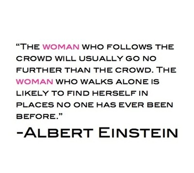 the woman who follows the crowd will usually go no further than the ...