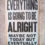 everything is going to be alright quote