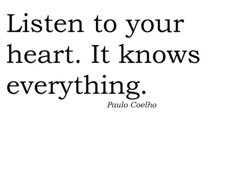 listen to your heart it knows everything