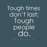 tough times don't last
