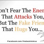 Don't fear the enemy that attacks you
