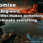 promise is a big word