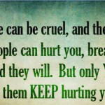 people can be cruel and they will be
