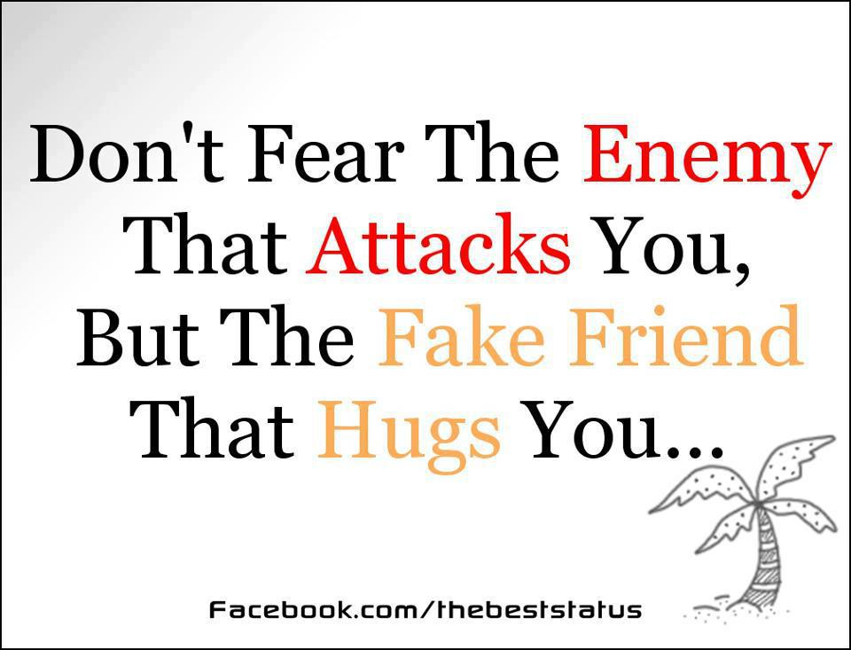 don t fear the enemy that attacks you friendship quotes